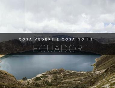 ecuador cosa vedere