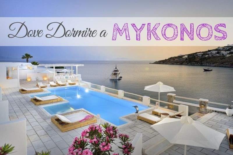 Dove Alloggiare a Mykonos: le Zone e gli Hotel Migliori (2020)