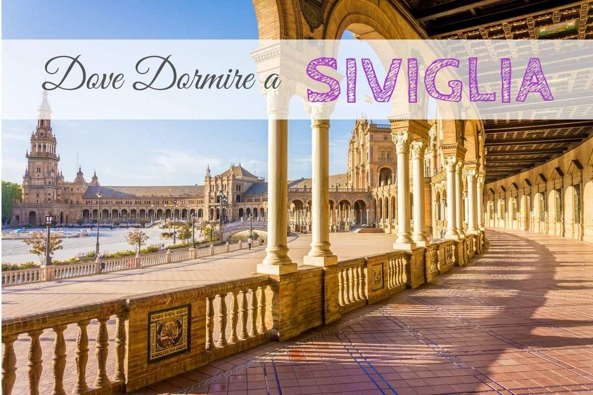 Dove Dormire a Siviglia Se è la Prima Volta che Ci Vai